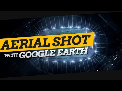 HOW TO CREATE AN AERIAL SHOT WITH GOOGLE EARTH - TUTORIAL