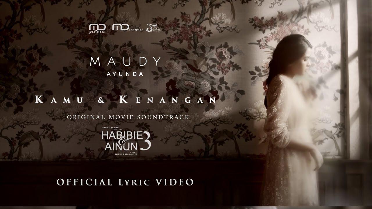 Download Maudy Ayunda – Kamu Dan Kenangan (Ost. Habibie & Ainun 3) | Official Music Video MP3 Gratis