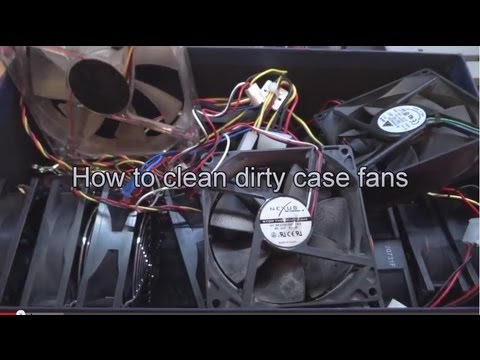 How to clean dirty computer case fans