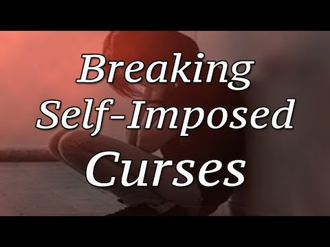 Breaking Self-Imposed Curses, Self-Inflicted Curses, Self-Destructive Curses ( Word Curses )