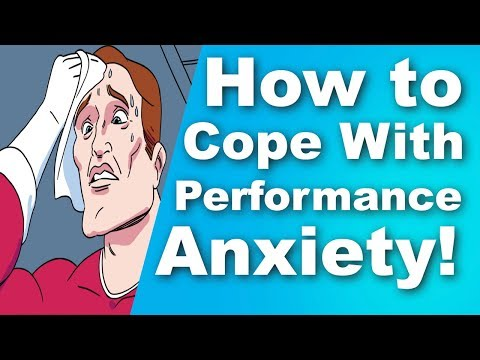 How to Cope with Performance Anxiety!
