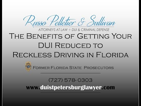 Benefits of Getting Florida DUI Reduced to Reckless Driving