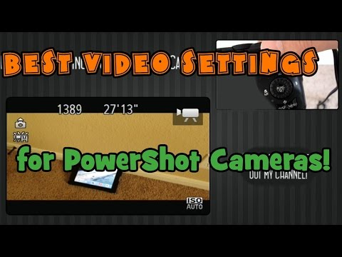 Best Video Settings for Canon PowerShot Cameras!