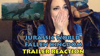 Jurassic World: Fallen Kingdom - TRAILER REACTION! Warning: Crying & Screaming!!