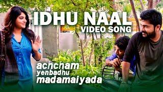 Idhu Naal - Video Song   Achcham Yenbadhu Madamaiyada   A R Rahman   STR, Manjima   Gautham Menon