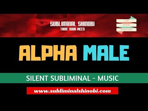 Become An Alpha Male - Adopt Masculine Traits, Characteristics & Behaviors - Silent Subliminal