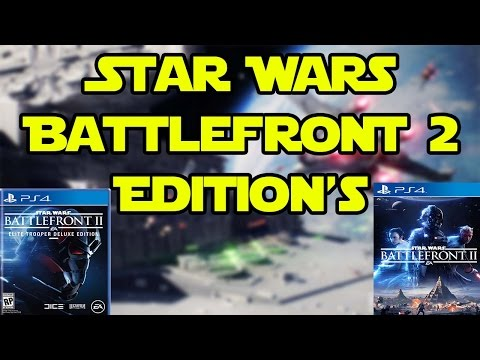 Star Wars Battlefront 2 Editions Explained!