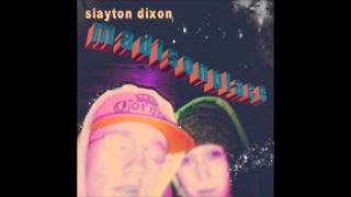 Slayton Dixon - Madison 1 Deluxe (Full Mixtape)
