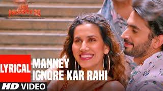 LYRICAL: Manney Ignore Kar Rahi |  Jai Mummy Di | Sunny S, Sonnalli S| Amitabh Bhattacharya
