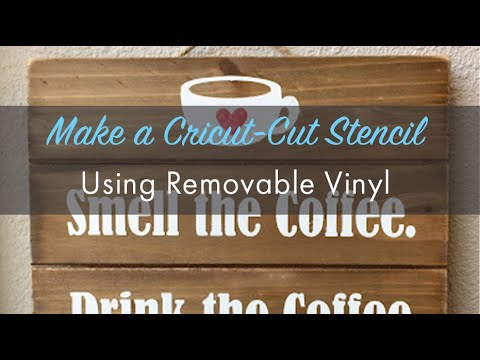 How to Use Cricut and Oracal 631 Removable Vinyl as a Stencil for Painting - Wooden Coffee Plaque