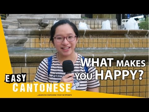 Easy Cantonese 2 - What makes you happy?