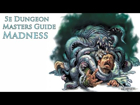 Madness in D&D Straight from the Dungeons and Dragons 5th Edition Dungeons Masters Guide