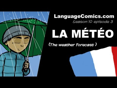 Weather forecast in French ~ S10e3