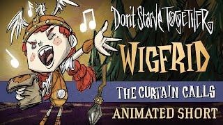 Don't Starve Together: The Curtain Calls [Wigfrid Animated Short]