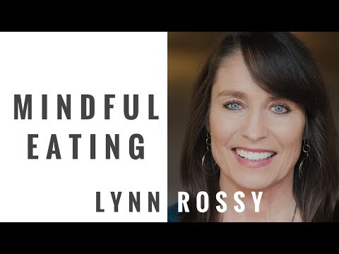 Mindful Eating: Solve Weight loss, Binge Eating, and End Cravings with your mind: Lynn Rossy