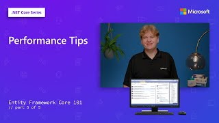 Performance Tips | Entity Framework Core 101 [5 of 5]