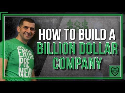 How to Build a Billion Dollar Company