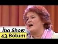Download  İbo Show - 43. Bölüm (arif Sağ - Selda Bağcan - Rojin) (2006)  MP3,3GP,MP4