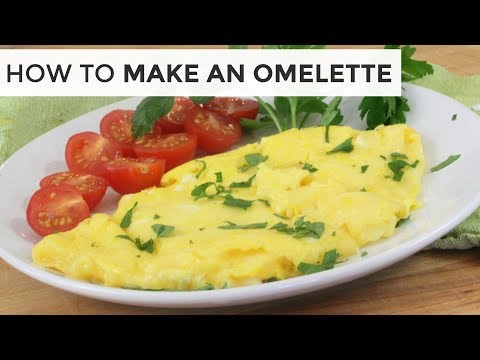 How-To Make A Really Good Omelette | Easy Breakfast Recipe