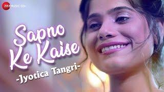 Sapno Ke Kaise - Official Music Video | Jyotica Tangri | Abhineet Sharma | Ajay Jaiswal | Swapnil