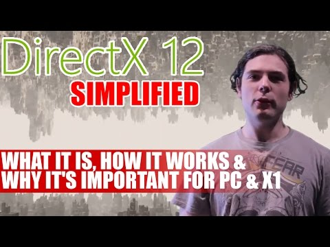 DirectX 12 Simplified - What It Is, How It Works & Why It's Important For PC & X1 | Tech Tribunal