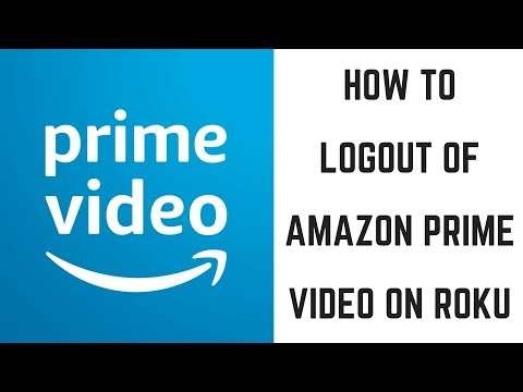 How to Logout of Amazon Prime Video on Roku