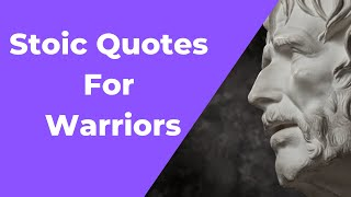 Best Stoic Quotes for Warriors | Motivational Quotes