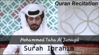 Mohammed Taha Al Junayd Surah Ibrahim Full | Heart Touching Best Qirat | محمد طه الجنيد سورۃ ابراهيم