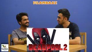 DEADPOOL 2 REVIEW | FILAMBAAZ (SPOILER ALERT)