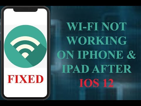 Wi-Fi Not Working on iPhone and iPad after iOS 12
