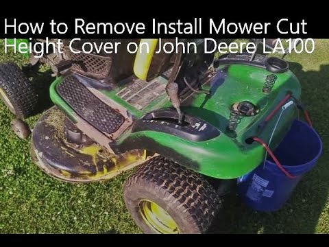How to Remove Install Mower Cut Height Cover on John Deere LA100 Riding Lawnmower