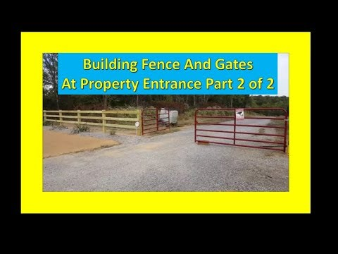Building & Landscaping Fence and gates at Property entrance Part 2 of 2 Oct 05, 2017