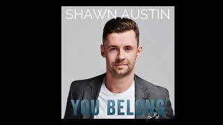 Shawn Austin — You Belong