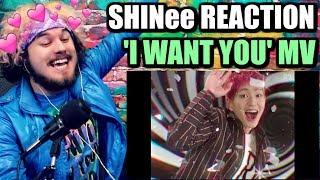 KPOP FANBOY Reacts to SHINee 샤이니 'I Want You' MV
