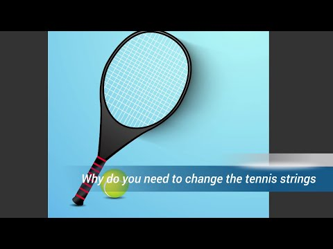 When We Need To Replace Tennis Strings