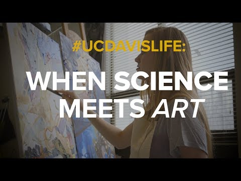 #UCDavisLife: When Science Meets Art