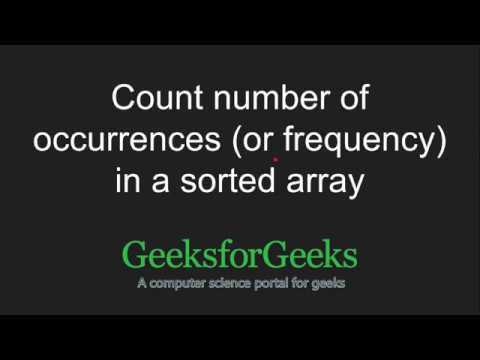 Count number of occurrences (or frequency) in a sorted array | GeeksforGeeks