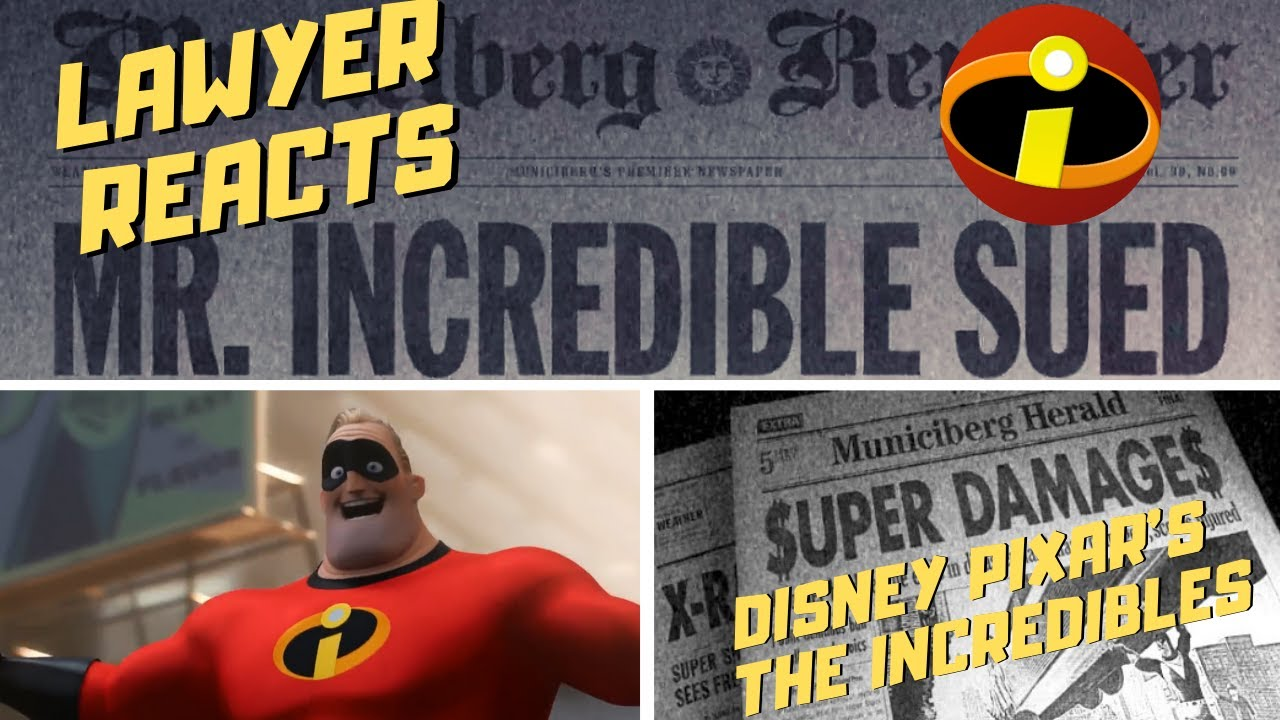 Mr. Incredible Sued?   Can You Successfully Sue a Superhero?   The Incredibles   Lawyer Reacts