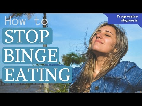 STOP BINGE EATING ★ Lose Weight, Feel Better ★ Progressive Hypnosis