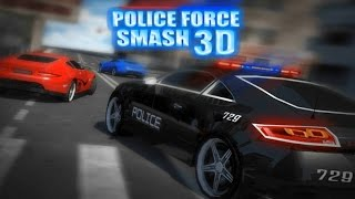 Police Force Smash 3D - Android Gameplay HD
