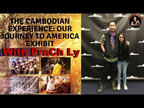 CAMBODIAN EXPERIENCE EXHIBIT-PraCh Ly open mic.-Khmer American