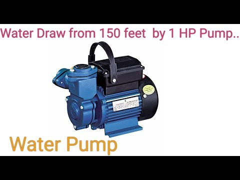 Myth about Water Pump: Water Draw from150 by 1 HP Pump..