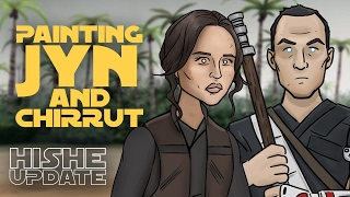 Painting Jyn and Chirrut (Rogue One HISHE)