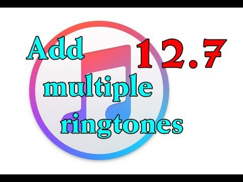 How to add multiple ringtones on iTunes 12.7.2