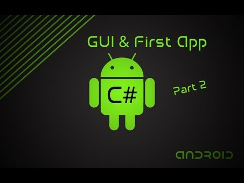 C# Android Development   GUI & First App   Part 2