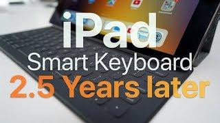 Ipad Smart Keyboard - 2.5 Years Later