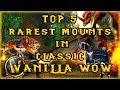 Top 5 Rarest Mounts in Classic Vanilla WoW