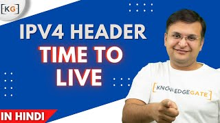 Time To Live TTL field in IPv4 computer networks networking in hindi ip header structure