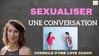 Comment Sexualiser Une Conversation : Conseils De Femme