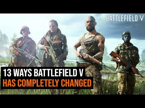 13 Ways Battlefield V Has Completely Changed